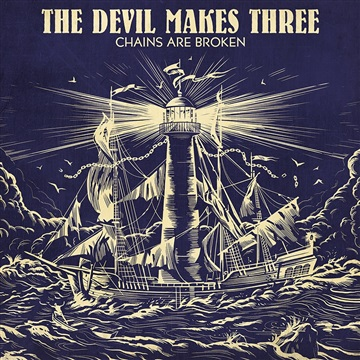 Chains Are Broken Singles Pack by The Devil Makes Three