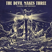 The Devil Makes Three : Chains Are Broken Singles Pack