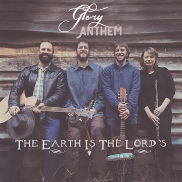 Glory Anthem : The Earth is the Lord's
