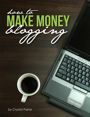 How to Make Money Blogging by Crystal Paine