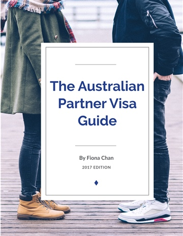 Partner Visa Guide Australia : The Australian Partner Visa Guide Second Edition 2017