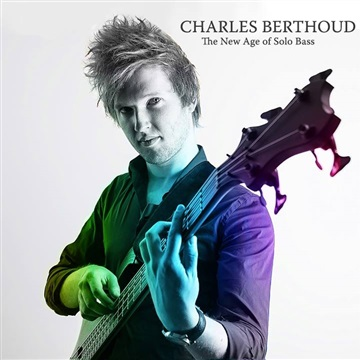 The New Age of Solo Bass by Charles Berthoud
