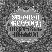 Stephen Kellogg : Objects in the Mirror