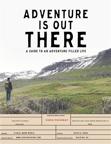 Chris Pochiba : Adventure is Out There