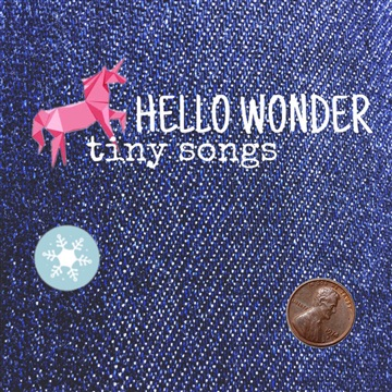Tiny Songs by Hello Wonder