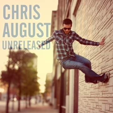 Chris August : Unreleased