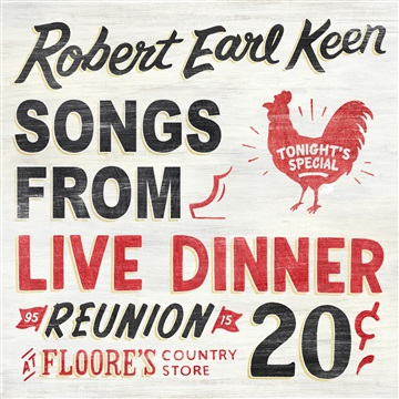 Robert Earl Keen : Songs From Live Dinner Reunion