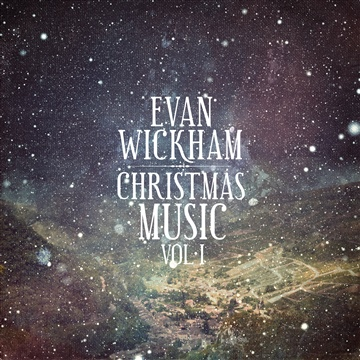 Evan Wickham : Christmas Music Vol. 1 (NoiseTrade EP)