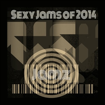 Best Of SconnieMix : Sexy Jams Of 2014 (Jamz)