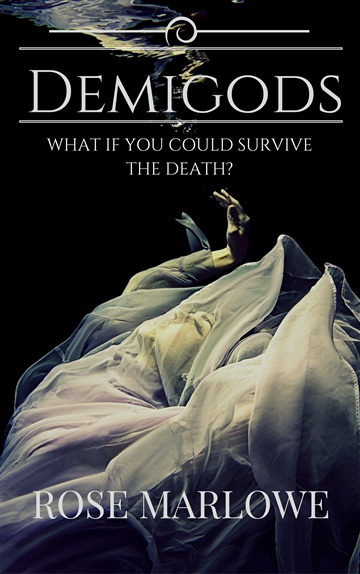 Demigods: What if you could survive the death? by Rose Marlowe