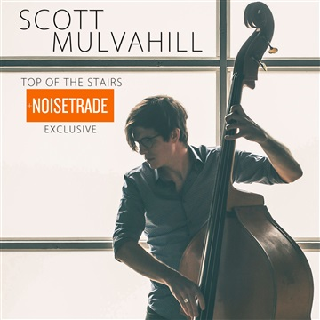 Scott Mulvahill : Top of the Stairs EP + Noisetrade Exclusive