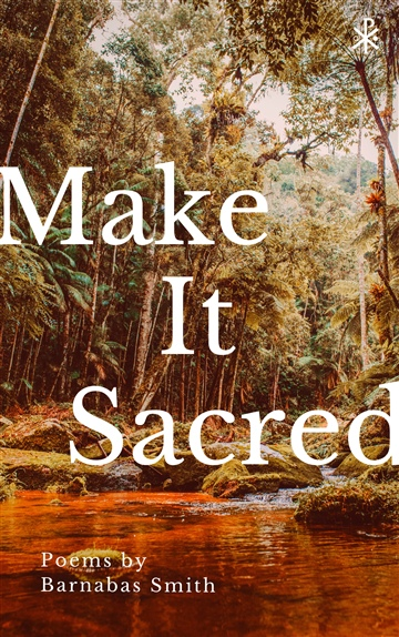 Make It Sacred: Poems