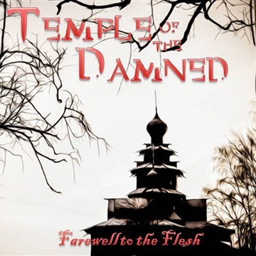 Temple of the Damned : Farewell to the Flesh