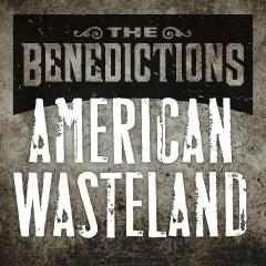 American Wasteland by The Benedictions