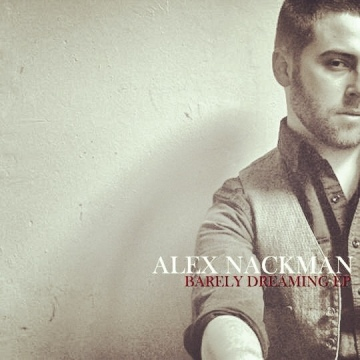 Alex Nackman : Barely Dreaming EP
