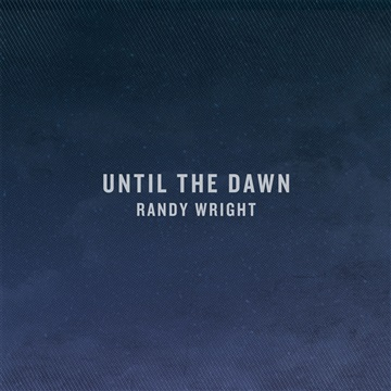 Until The Dawn by Randy Wright