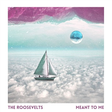 Meant to Me by The Roosevelts