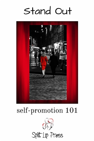Split Lip Press : Stand Out: Self-Promotion 101