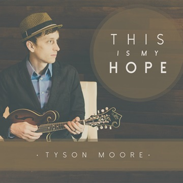 Tyson Moore : This Is My Hope