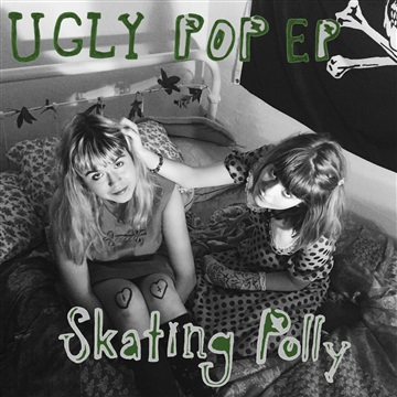 Skating Polly : Ugly Pop EP