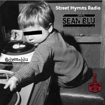Street Hymns Radio June 14 2019 by DJ Sean Blu