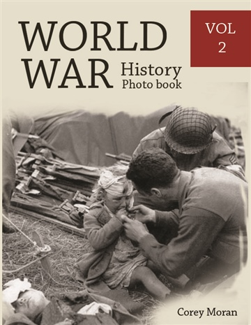 Melissa Bradley : World War History Photo Books VOL.2