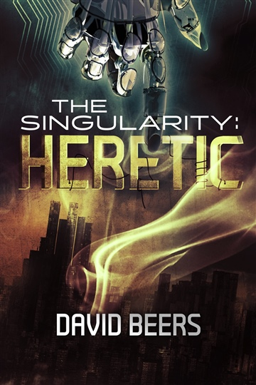The Singularity: Heretic
