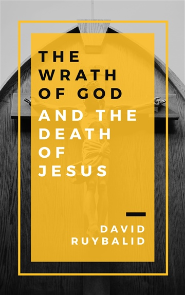 David Ruybalid : The Wrath of God and the Death of Jesus