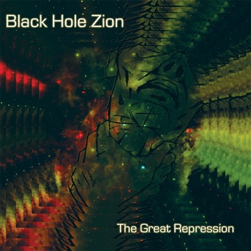 The Great Repression by Black Hole Zion