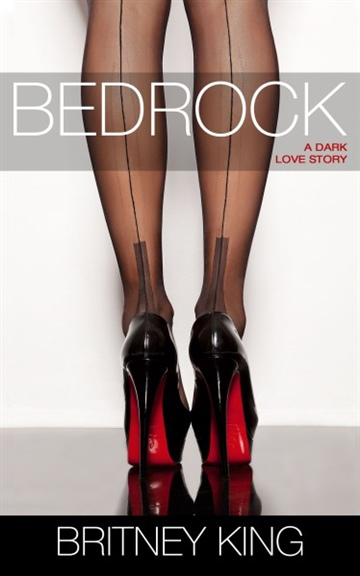 Britney King  : Bedrock: A Novel
