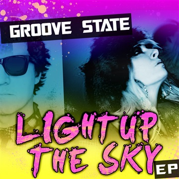 Groove State - LIGHT UP THE SKY (EP) 4 Songs + Exclusive Bonus Track [EDM Trance Dance] by GROOVE STATE