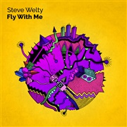 Steve Welty : Fly With Me