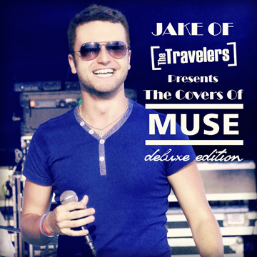 Jakub Hübner : Jake Of The Travelers Presents The Covers Of Muse (Deluxe Edition) (2013)