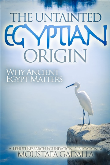 Untainted Egyptian Origin by Moustafa Gadalla