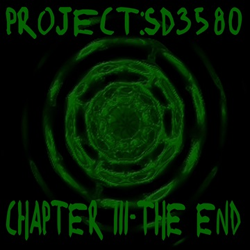 Chapter III-The End by Project:SD3580