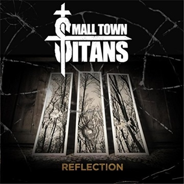 Reflection by Small Town Titans