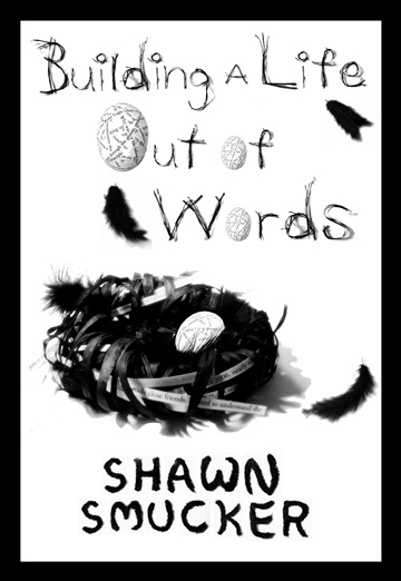 Shawn Smucker : Building a Life Out of Words