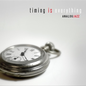 Timing Is Everything by Analog Jazz