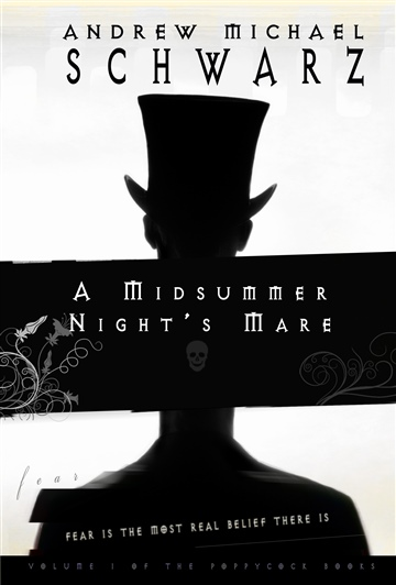 Andrew Michael Schwarz  : A Midsummer Night's Mare, Poppycock, Book 1