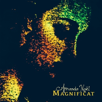 Jonathan & Amanda Noël : Magnificat (Song Of Mary) - Single