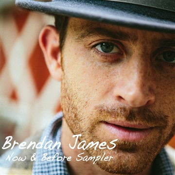 Brendan James : Now & Before Sampler