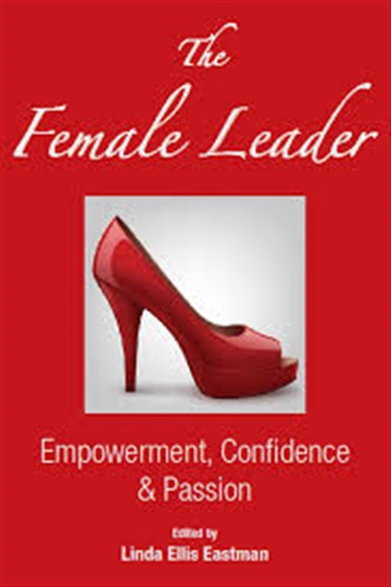 The Female Leader: Empowerment, Confidence & Passion (Excerpt) by Kimberly Joy Krueger
