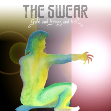 The Swear : Gold and Hymns and Hell EP