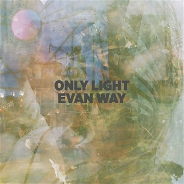 Only Light by Evan Thomas Way