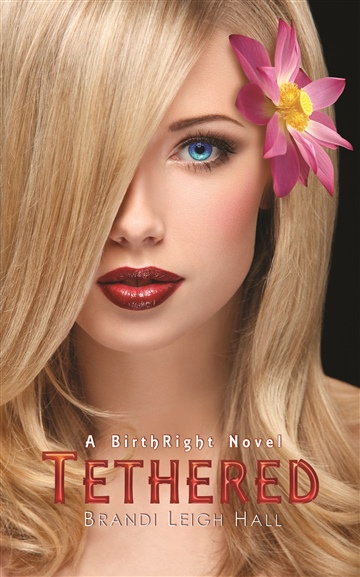 Tethered (A BirthRight Novel #1)