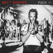 Matt Shapiro : FADE IN
