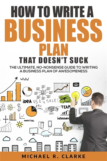 How to Write a Business Plan That Doesn't Suck