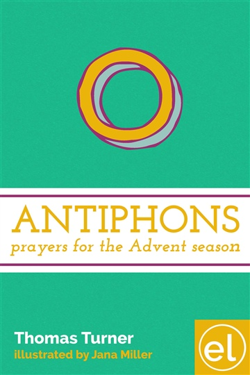 O Antiphons: Prayers for the Advent Season