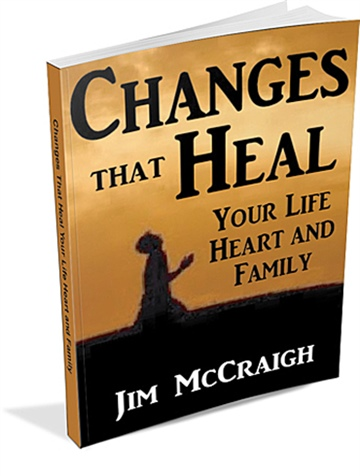 Changes That Heal: Your Life, Heart and Family...