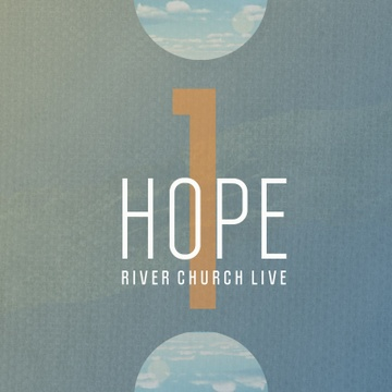 One Hope  by River Church Live